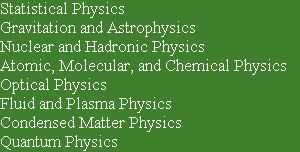 Statistical Physics Gravitation and Astrophysics Nuclear and Hadronic Physics Atomic, Molecular, ...